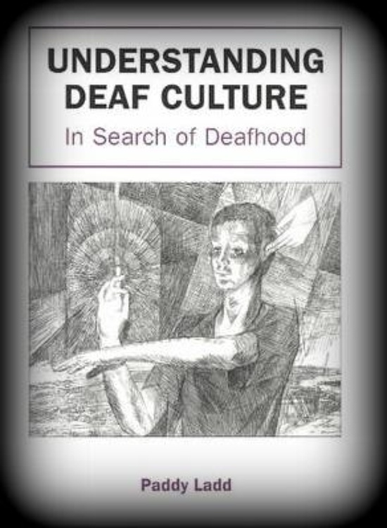 understanding deaf culture in search of deafhood